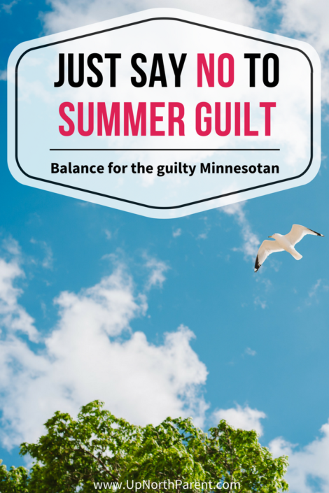 Just Say No to Summer Guilt - Balance for the Guilty Minnesotan