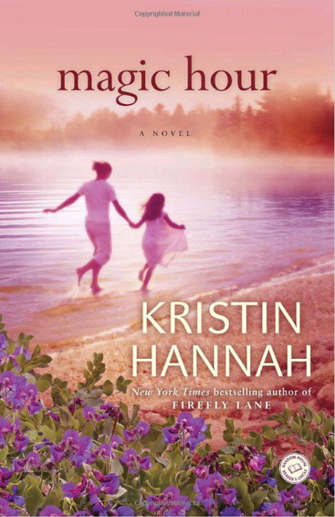 Magic Hour by Kristin Hannah   Summer Beach Reads   Book Recommendations from Up North Parent