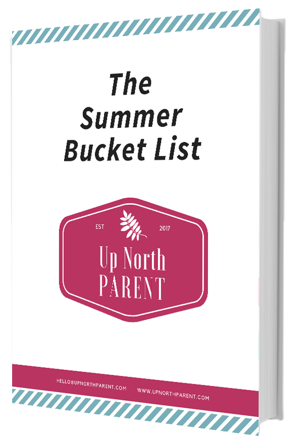 The Up North Parent Summer Bucket List