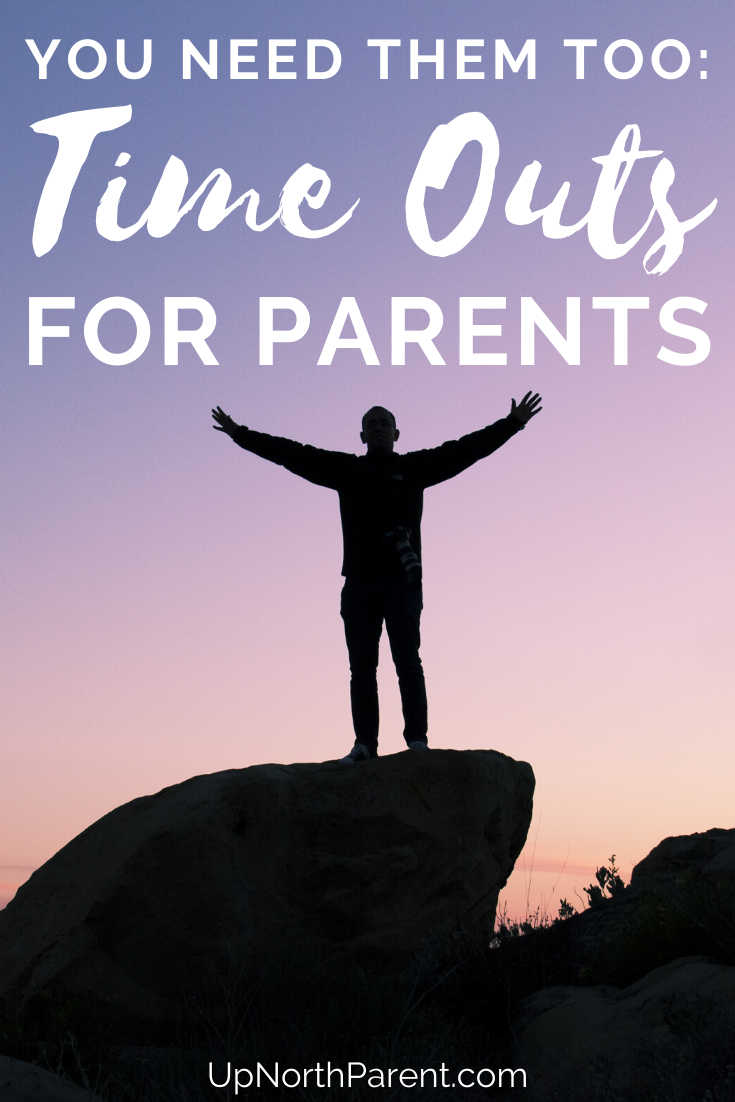 Parents Need Time Outs Too | Knowing When to Step Back