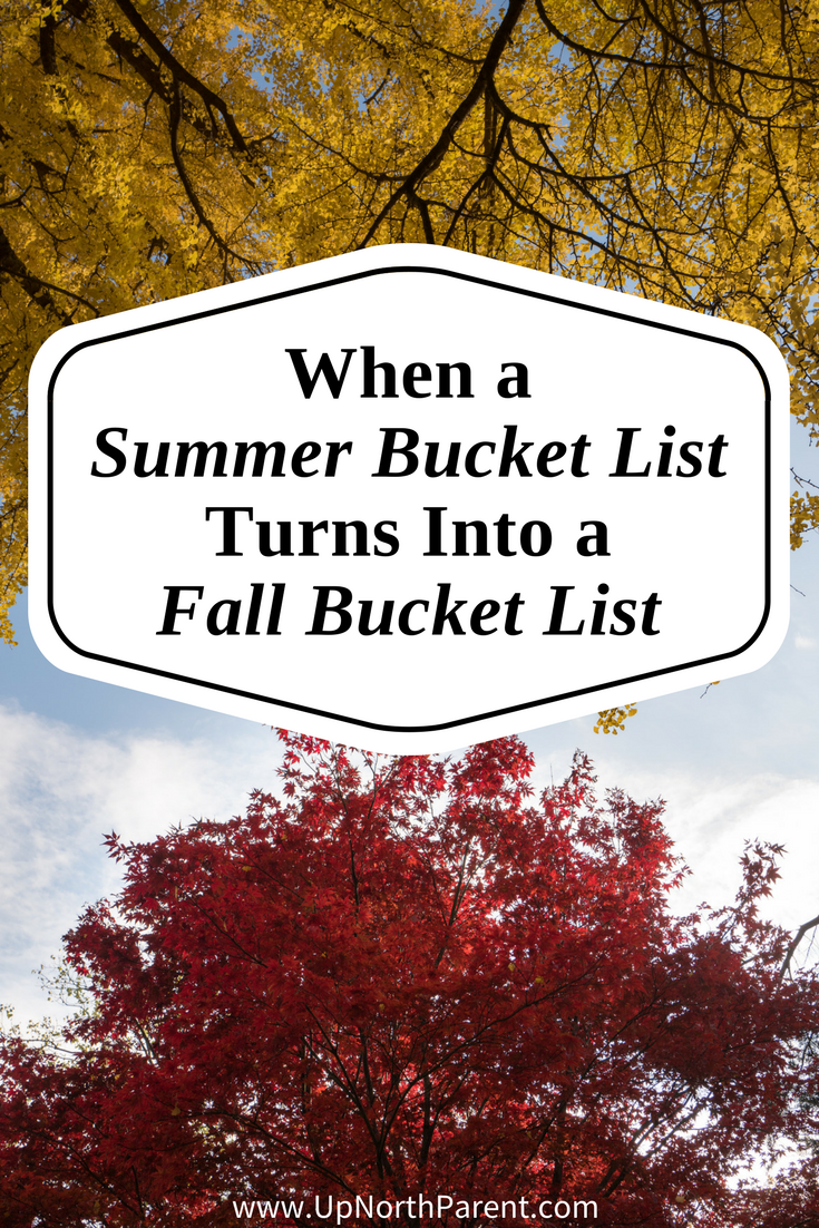 When a Summer Bucket List Turns Into a Fall Bucket List