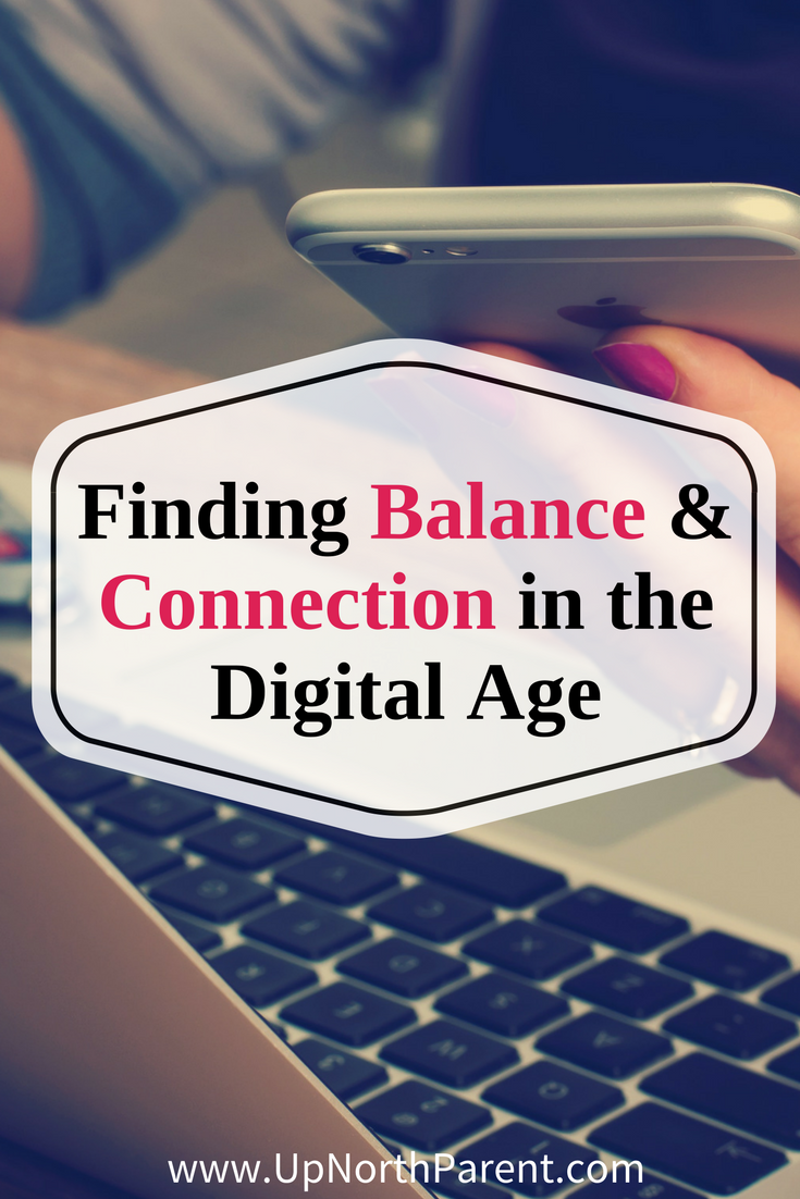 Finding Balance and Connection in the Digital Age