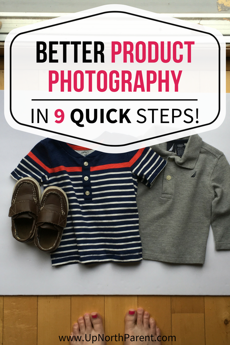 9 Steps to Help You Take Better Product Photos - Product Photography Tips