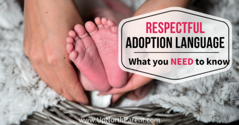 Respectful Adoption Language - What you NEED to know! - November is National Adoption Month