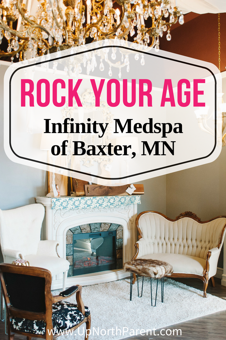 Rock Your Age with Infinity Medspa of Baxter, Minnesota - Skin Care Tips with Up North Parent