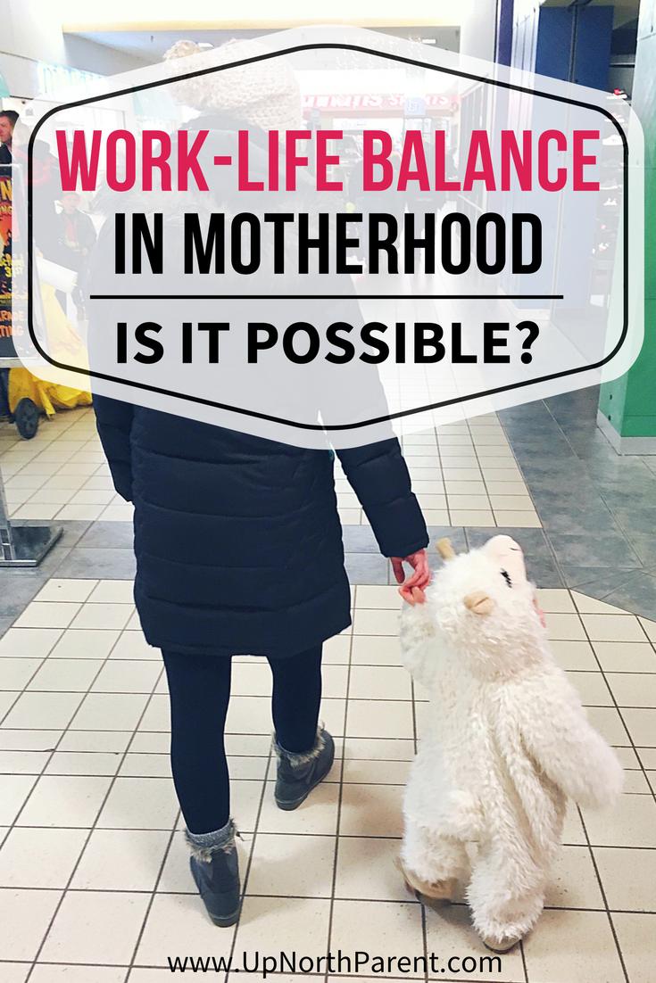 Work Life Balance in Motherhood - Is it even possible?