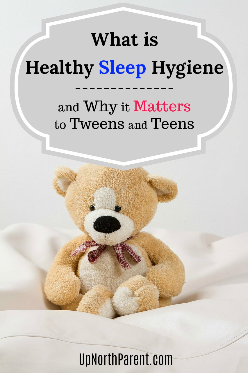 What is Healthy Sleep Hygiene? Why Does it Matter to Tweens and Teens?