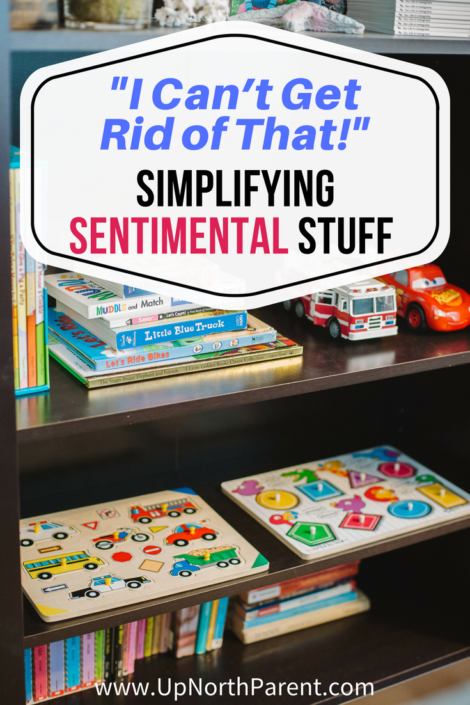 I Can't Get Rid of That! | Sentimental Stuff that Threatens Simplicity and What to Do With It