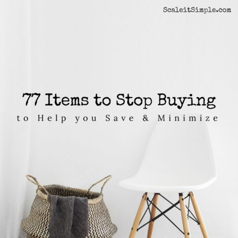 77 Items to stop buying