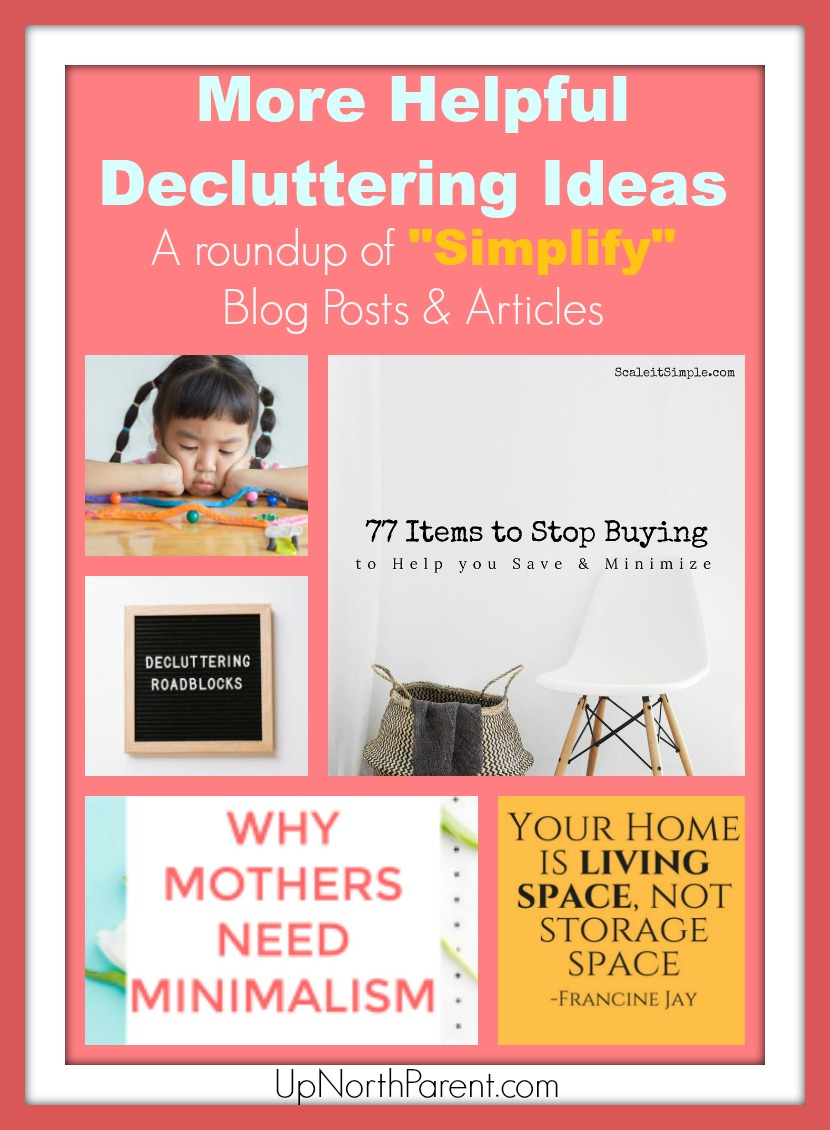"More Helpful Decluttering Ideas | A roundup of ""Simplifying"" Blog Posts"