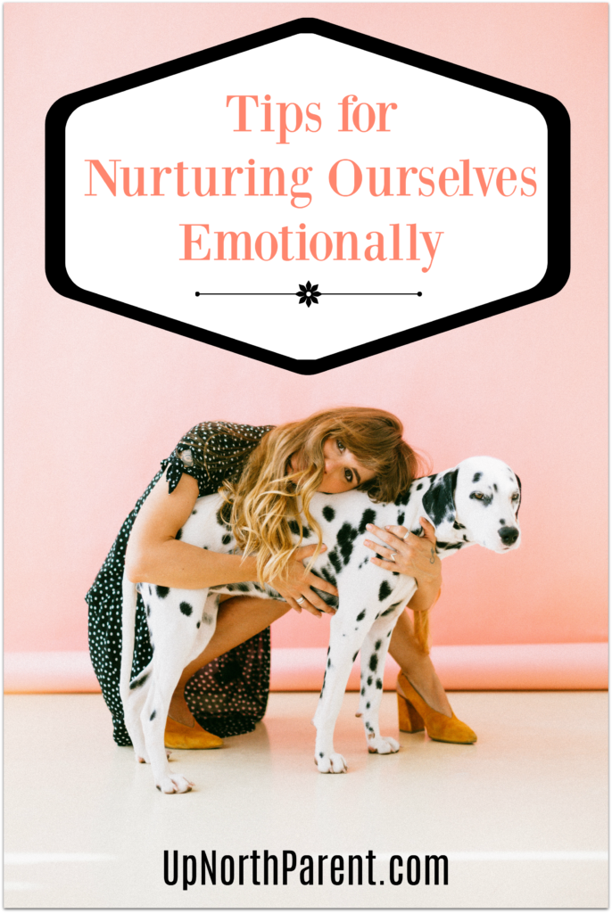 Tips for Nurturing Ourselves Emotionally