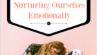 Nurturing Ourselves Emotionally