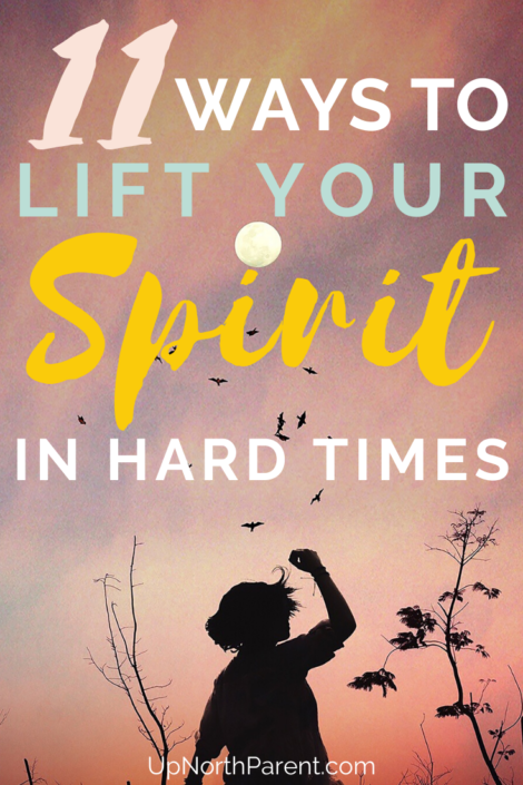 11 Ways to Lift Your Spirit in Hard Times _ How to Make Yourself Feel Better