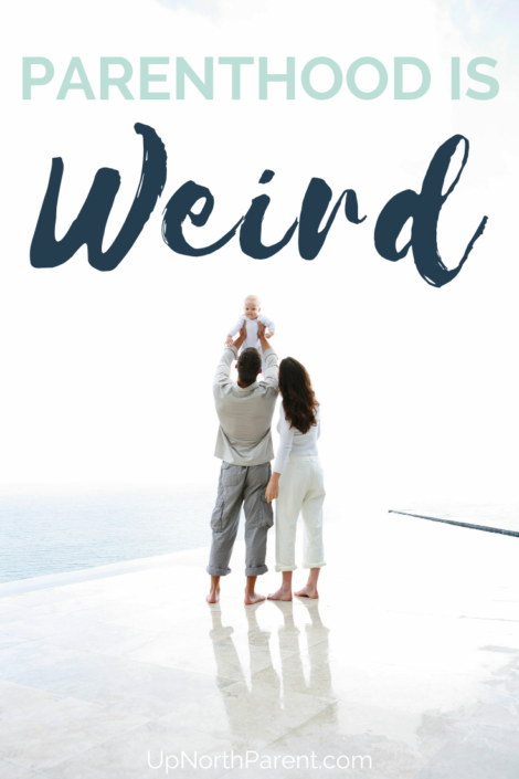 Parenthood is Weird _ The Parenting Lies We Tell Ourselves