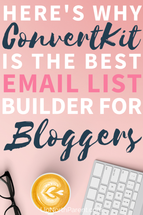 Why ConvertKit is the Best Email List Builder for Bloggers _ Do I Really Need an Email List for my Blog
