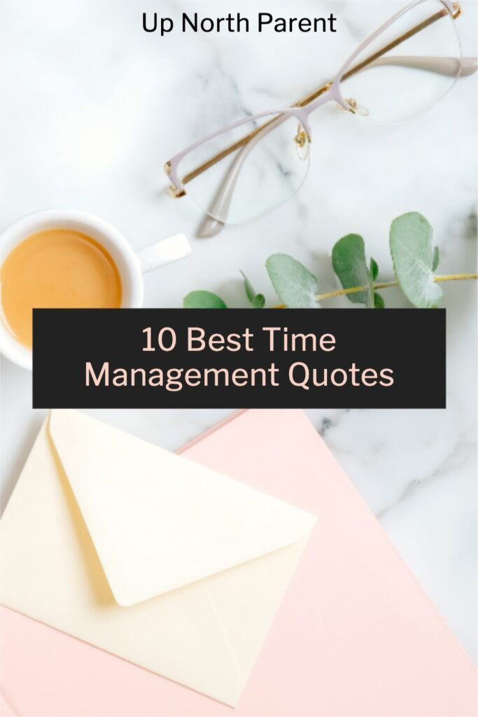 10 Best Time Management Quotes To Help You Kickstart Your Day
