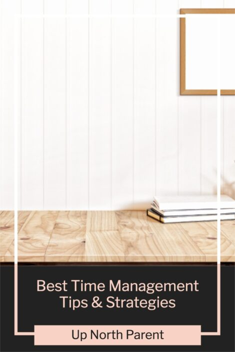 The Best Time Management Tips and Strategies
